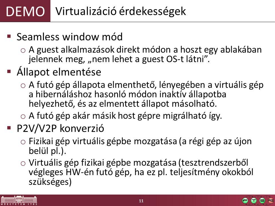 """DEMO  Seamless window mód o A guest alkalmazások direkt módon a hoszt egy ablakában jelennek meg, """"nem lehet a guest OS-t látni ."""