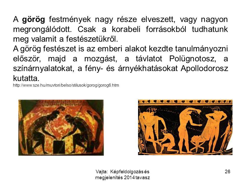 A görög festmények nagy része elveszett, vagy nagyon megrongálódott. Csak a korabeli forrásokból tudhatunk meg valamit a festészetükről. A görög festé