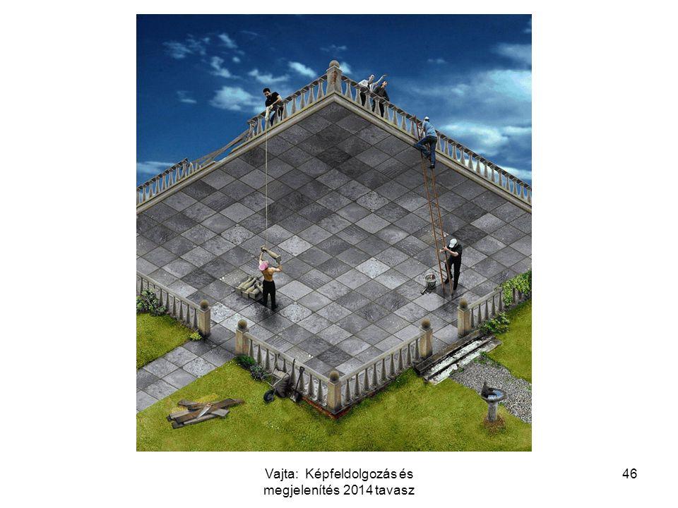 46Vajta: Képfeldolgozás és megjelenítés 2014 tavasz