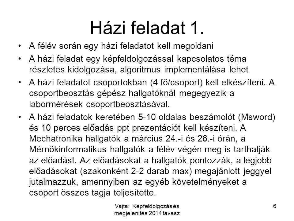 Házi feladat 2.Téma javaslat és csoport összeállítási kérések: 1.