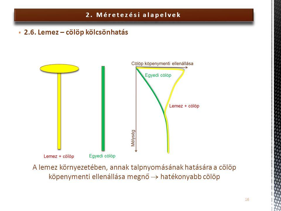 2.Méretezési alapelvek  2.6.
