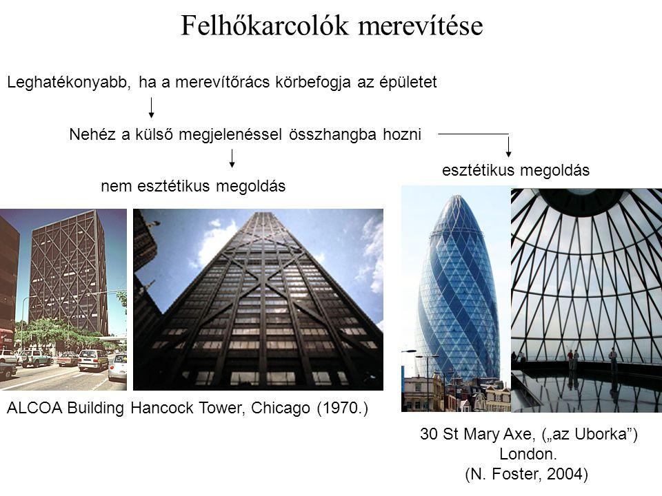 Felhőkarcolók merevítése Leghatékonyabb, ha a merevítőrács körbefogja az épületet Nehéz a külső megjelenéssel összhangba hozni ALCOA Building Hancock