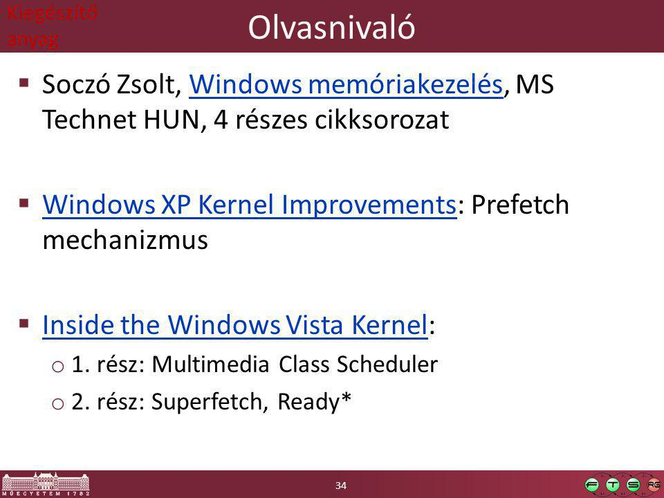 Olvasnivaló  Soczó Zsolt, Windows memóriakezelés, MS Technet HUN, 4 részes cikksorozatWindows memóriakezelés  Windows XP Kernel Improvements: Prefetch mechanizmus Windows XP Kernel Improvements  Inside the Windows Vista Kernel: Inside the Windows Vista Kernel o 1.