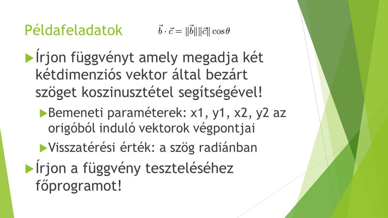  Írjon függvényt amely megadja két kétdimenziós vektor által bezárt szöget koszinusztétel segítségével!  Bemeneti paraméterek: x1, y1, x2, y2 az ori