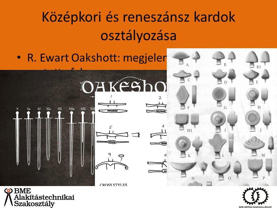 Középkori és reneszánsz kardok osztályozása R. Ewart Oakshott: megjelenés alapján osztotta fel – Római számokkal jelölve, részek alaki tulajdonságai a