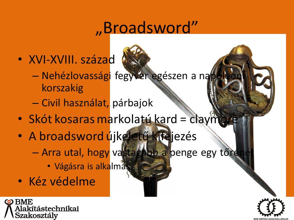 """""""Broadsword"""" XVI-XVIII. század – Nehézlovassági fegyver egészen a napóleoni korszakig – Civil használat, párbajok Skót kosaras markolatú kard = claymo"""