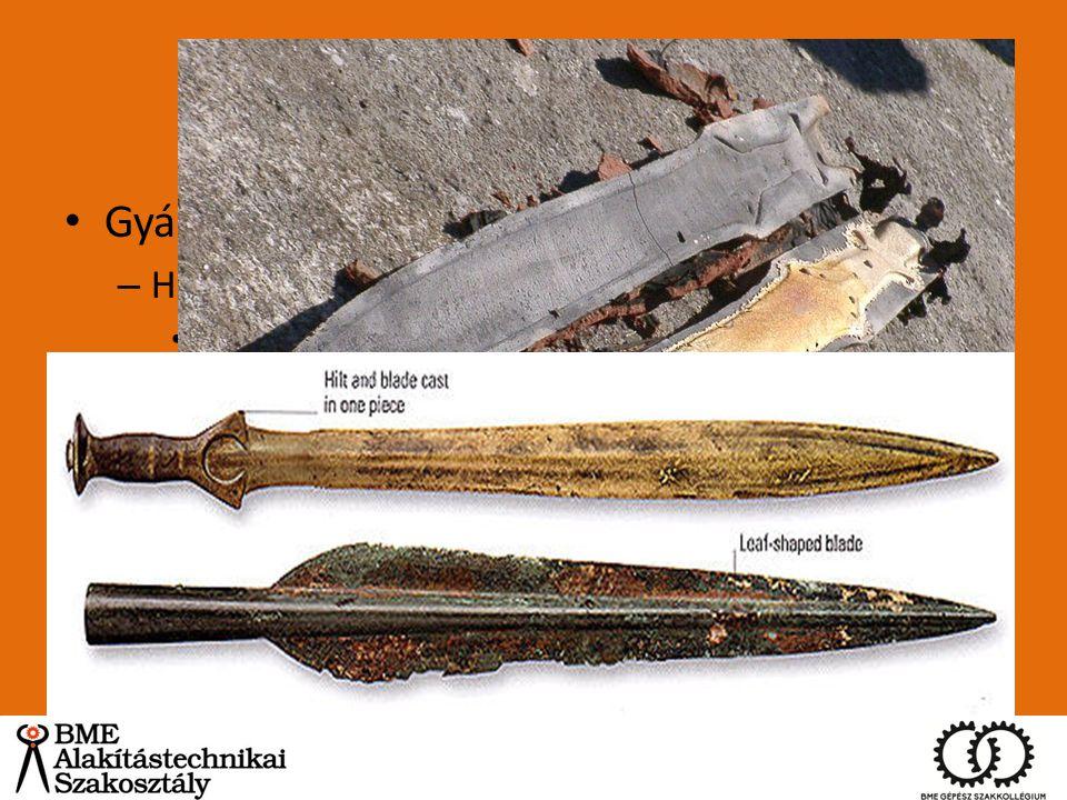 Bronzkori kovácsolás Gyártás – Homokformás/agyagformás/kőformás öntés: Az olvasztás hőmérséklete döntően befolyásolja a későbbi élettartamot (nagyobb