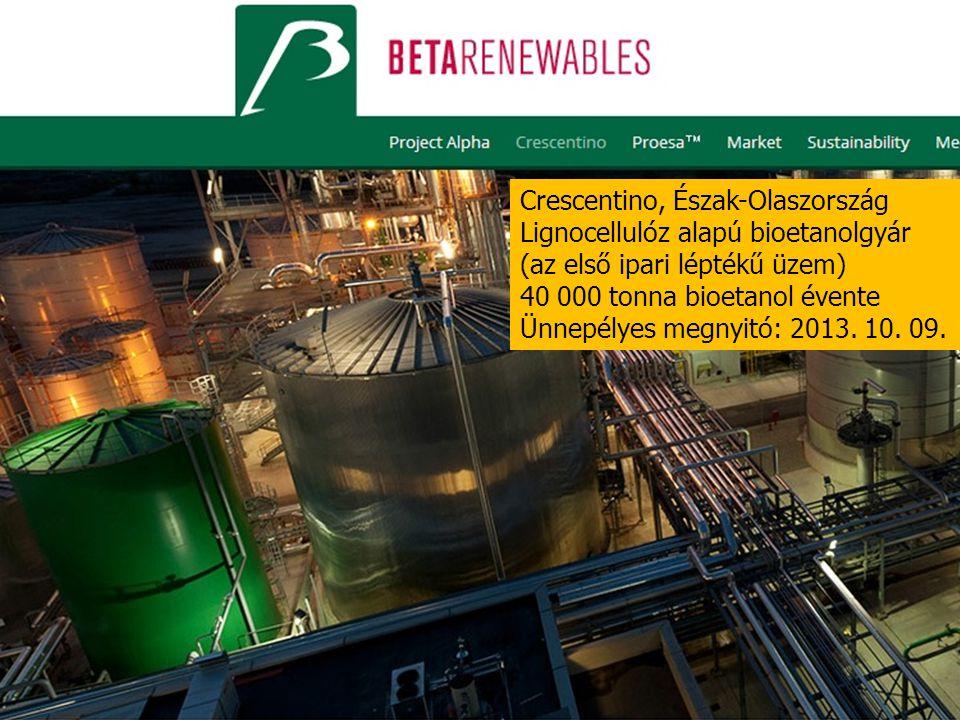 4 Crescentino, Észak-Olaszország Lignocellulóz alapú bioetanolgyár (az első ipari léptékű üzem) 40 000 tonna bioetanol évente Ünnepélyes megnyitó: 201
