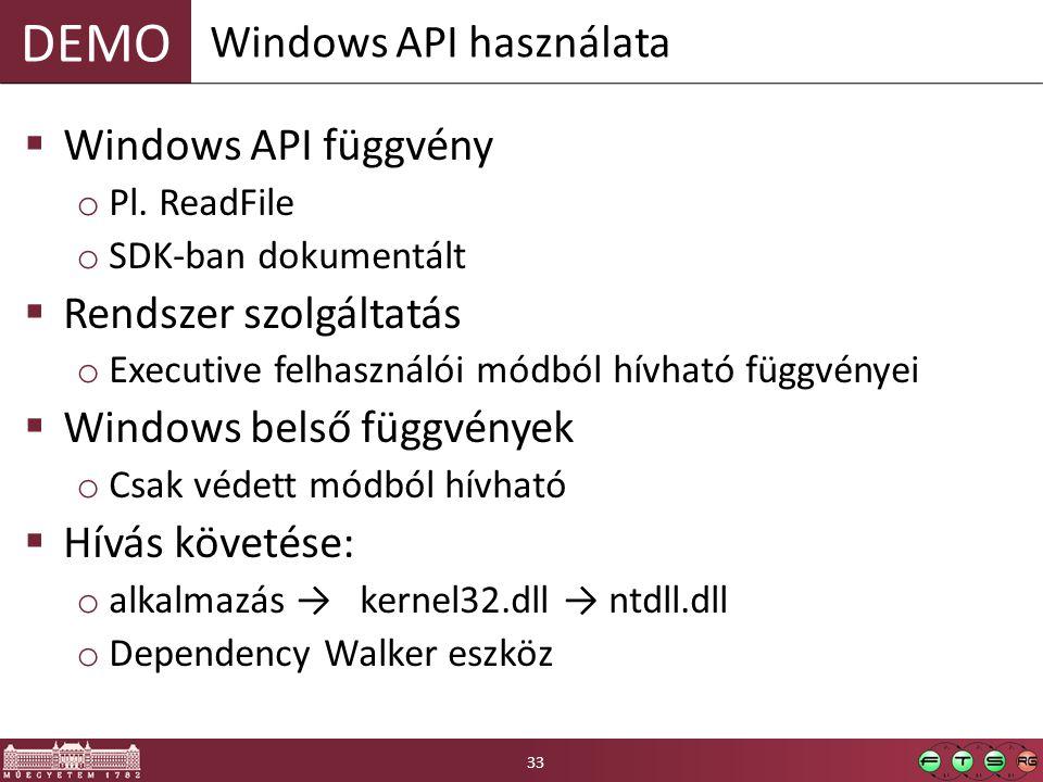 DEMO  Windows API függvény o Pl.