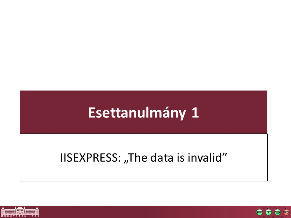 "Esettanulmány 1 IISEXPRESS: ""The data is invalid"""