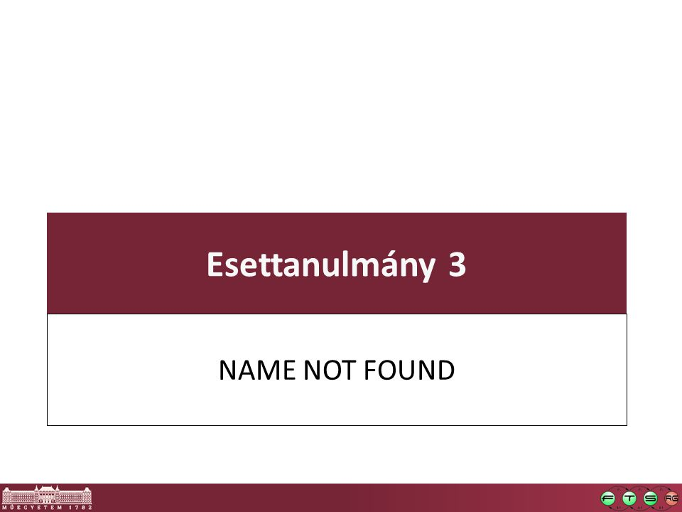 Esettanulmány 3 NAME NOT FOUND
