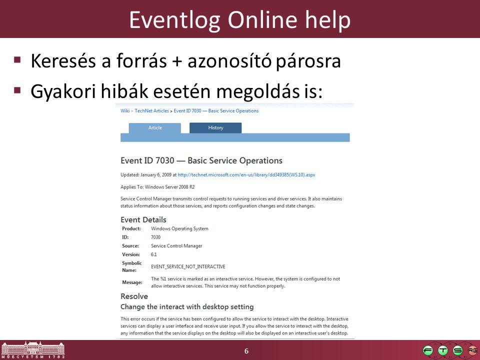 Eventlog Online help  Keresés a forrás + azonosító párosra  Gyakori hibák esetén megoldás is: 6
