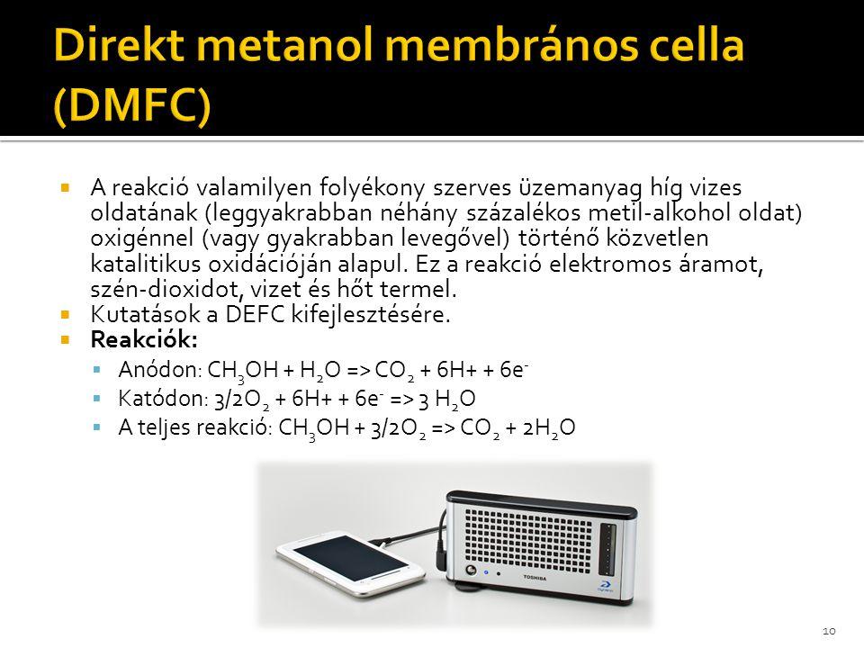  A reakció valamilyen folyékony szerves üzemanyag híg vizes oldatának (leggyakrabban néhány százalékos metil-alkohol oldat) oxigénnel (vagy gyakrabba