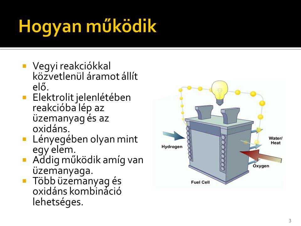  Vegyi reakciókkal közvetlenül áramot állít elő.  Elektrolit jelenlétében reakcióba lép az üzemanyag és az oxidáns.  Lényegében olyan mint egy elem