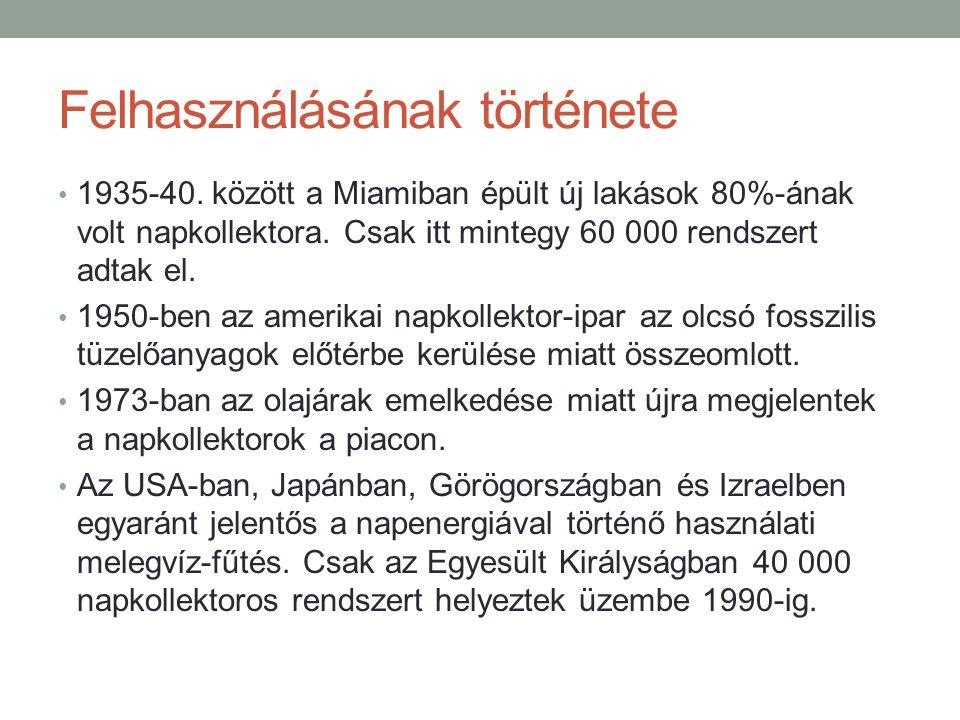 Jelenlegi helyzet Ausztria: 3.000.000 m 2 napkollektor Magyarország: 100.000 m 2 napkollektor Ha a Nap benyújtaná a számlát, akkor minden tulajdonunkban lévõ m 2 után évi 54.000 Ft-ot kellene fizetnünk.