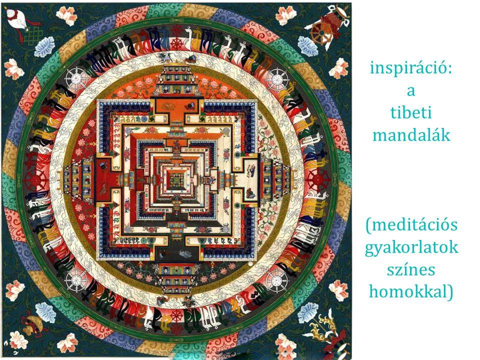 inspiráció: a tibeti mandalák (meditációs gyakorlatok színes homokkal)