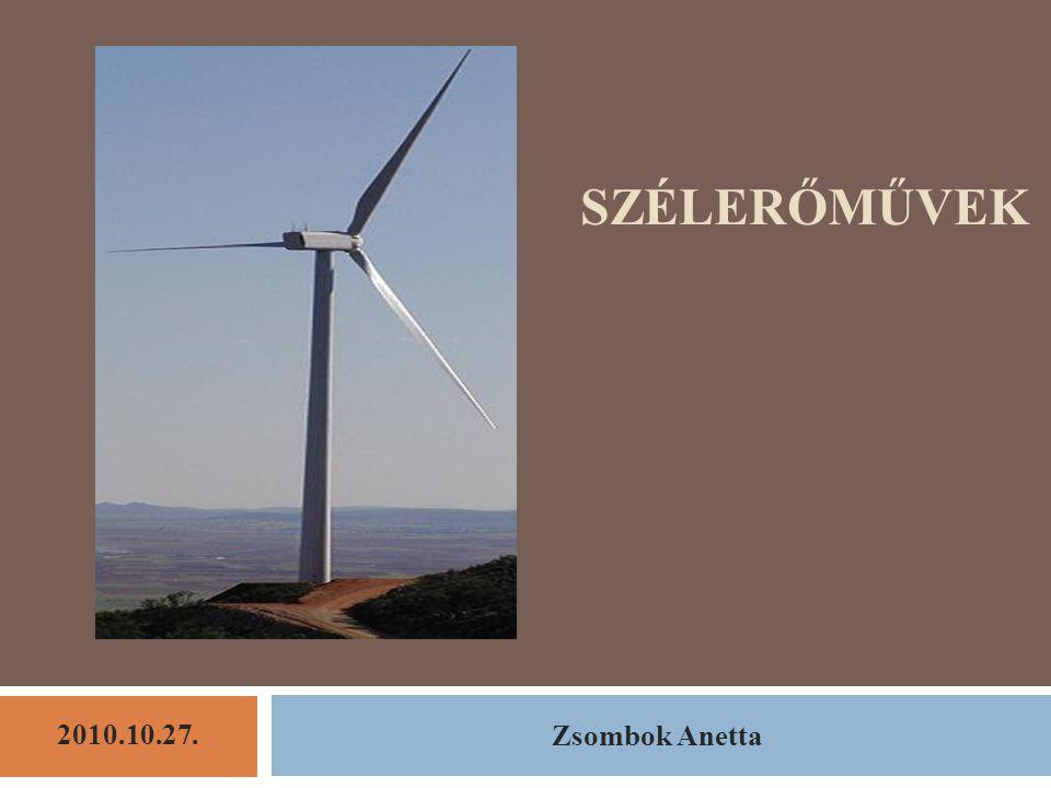 SZÉLERŐMŰVEK Zsombok Anetta 2010.10.27.