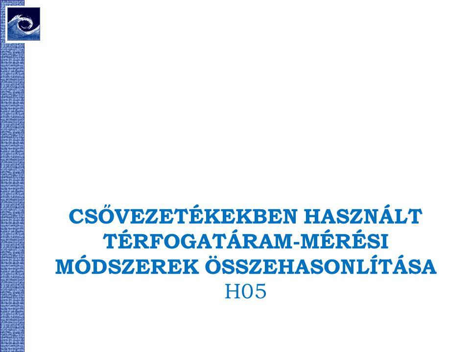 CSŐVEZETÉKEKBEN HASZNÁLT TÉRFOGATÁRAM-MÉRÉSI MÓDSZEREK ÖSSZEHASONLÍTÁSA H05