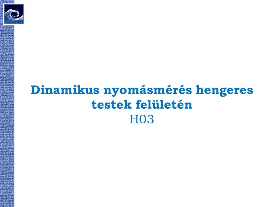 Dinamikus nyomásmérés hengeres testek felületén H03