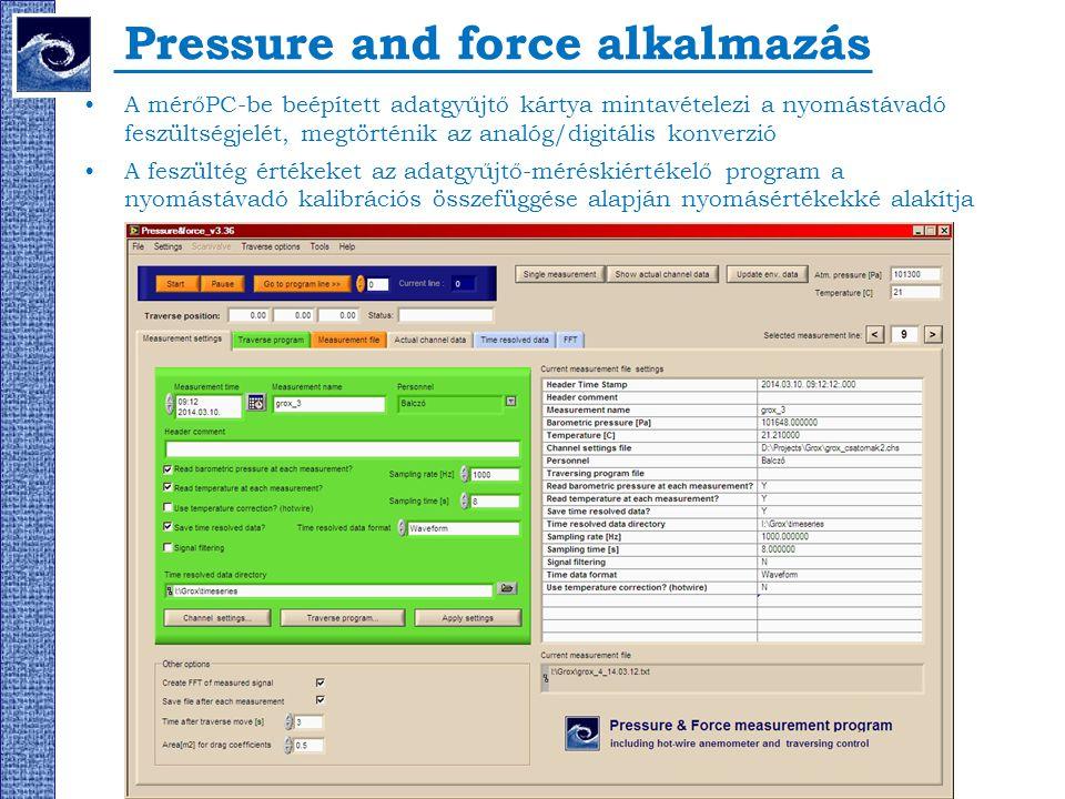 Pressure and force alkalmazás A mérőPC-be beépített adatgyűjtő kártya mintavételezi a nyomástávadó feszültségjelét, megtörténik az analóg/digitális ko