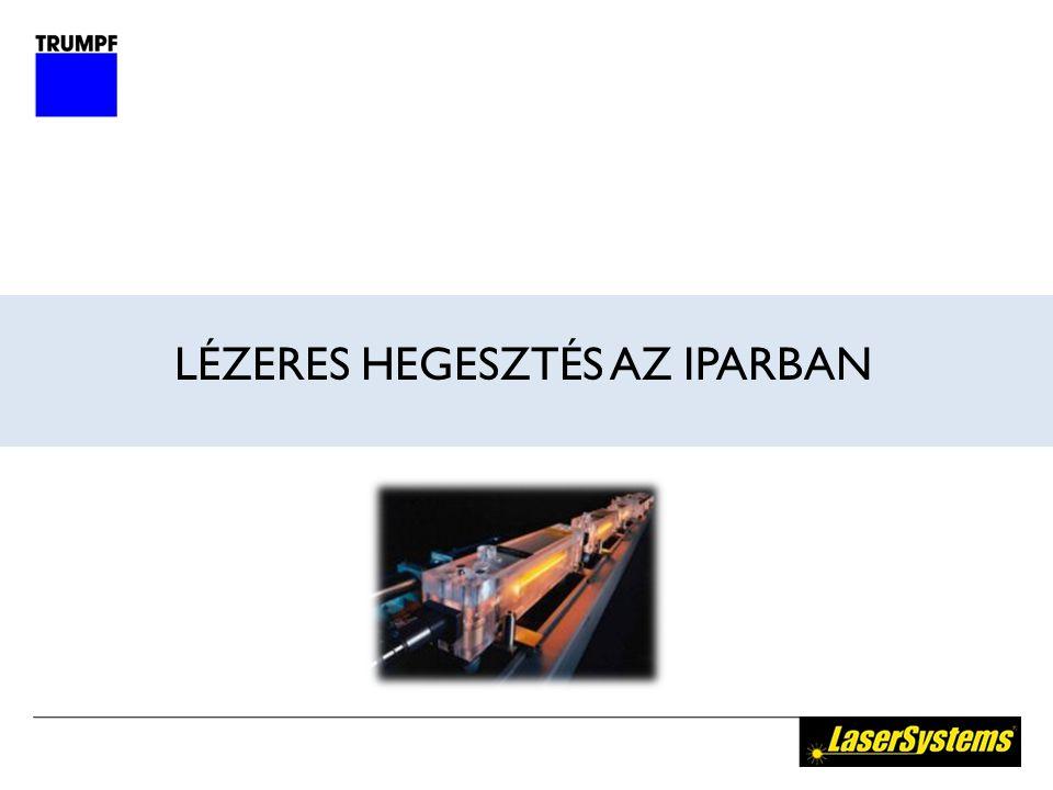 LÉZERES HEGESZTÉS AZ IPARBAN