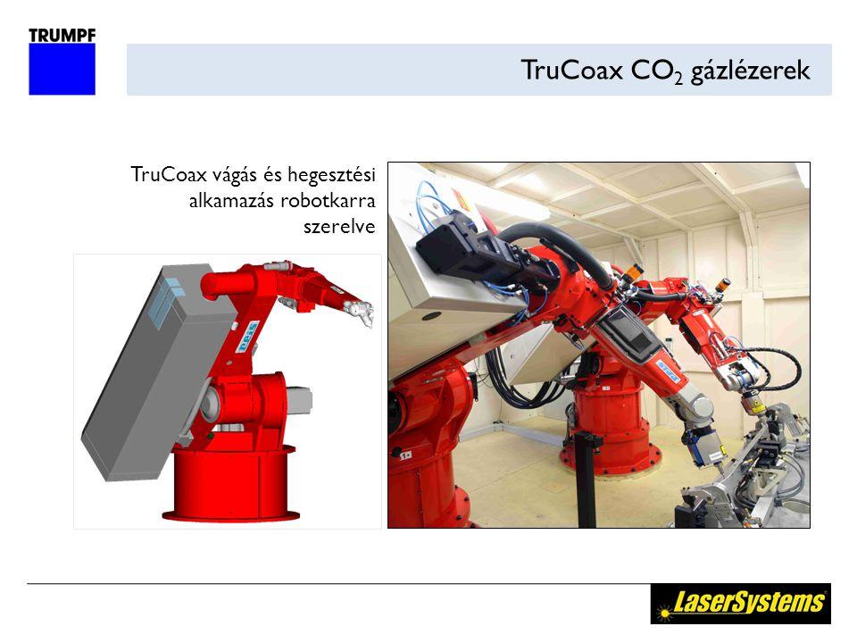 TruCoax CO 2 gázlézerek TruCoax vágás és hegesztési alkamazás robotkarra szerelve