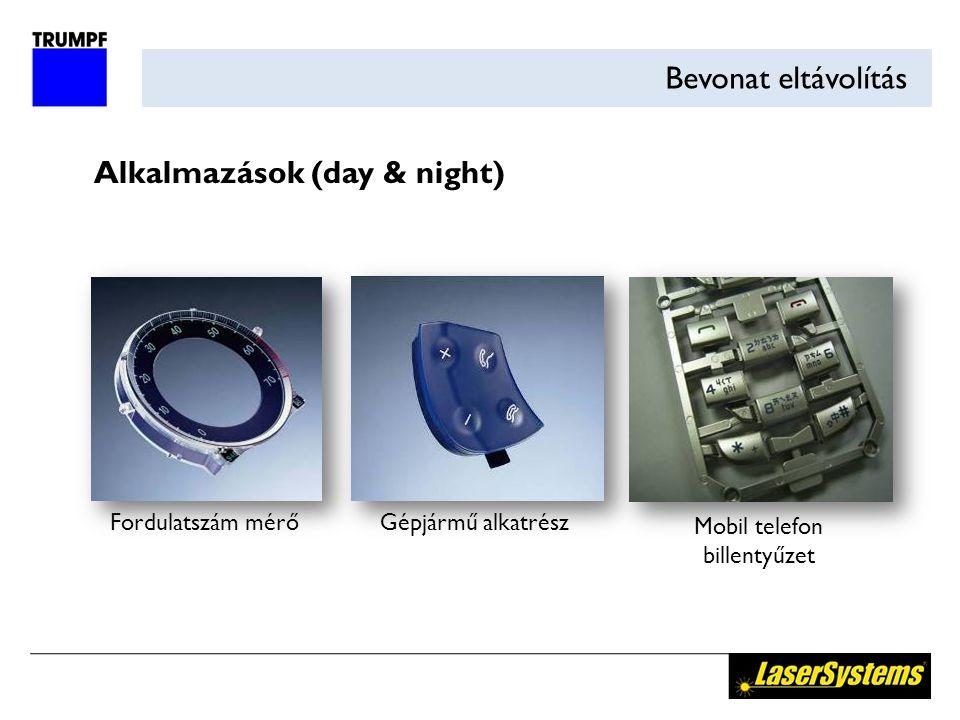 Bevonat eltávolítás Alkalmazások (day & night) Fordulatszám mérő Mobil telefon billentyűzet Gépjármű alkatrész