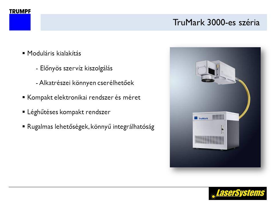 TruMark 3000-es széria  Moduláris kialakítás  Előnyös szervíz kiszolgálás  Alkatrészei könnyen cserélhetőek  Kompakt elektronikai rendszer és méret  Léghűtéses kompakt rendszer  Rugalmas lehetőségek, könnyű integrálhatóság