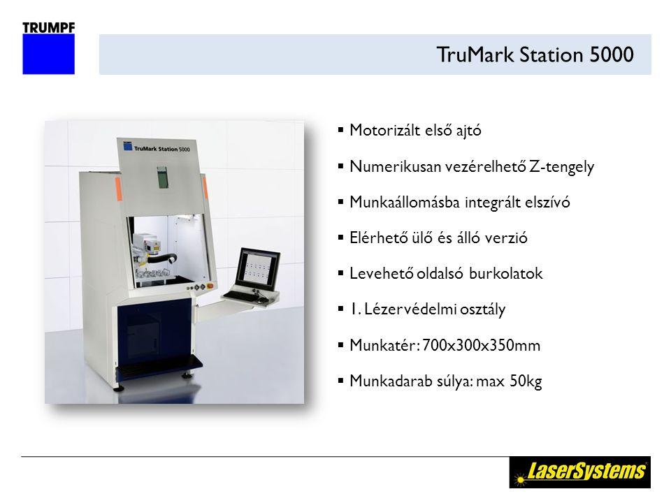 TruMark Station 5000  Motorizált első ajtó  Numerikusan vezérelhető Z-tengely  Munkaállomásba integrált elszívó  Elérhető ülő és álló verzió  Levehető oldalsó burkolatok  1.