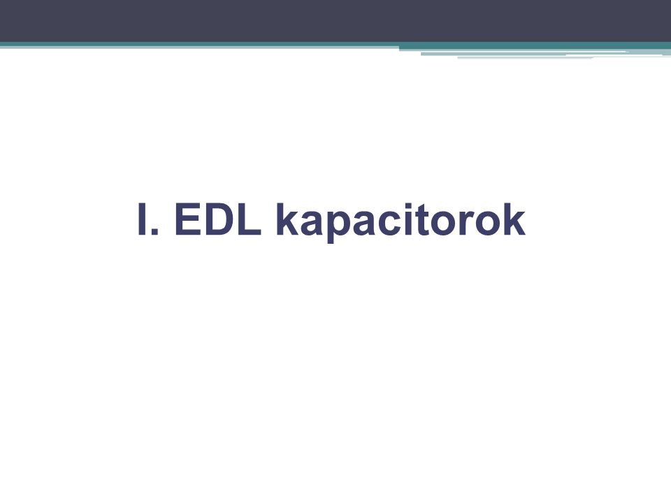 EDL kapacitorok Pórusos anyagok DE .