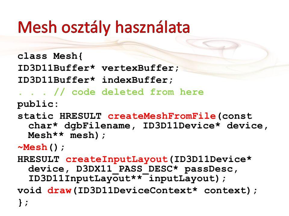 class Mesh{ ID3D11Buffer* vertexBuffer; ID3D11Buffer* indexBuffer;...