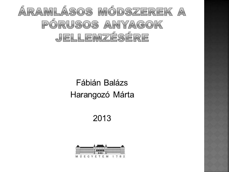 Információt kapunk:  Pórusméretről  Eloszlásáról  Tekervényességéről Darcy- törvény: Gázáramlásos módszerek Folyadékáramlásos módszerek