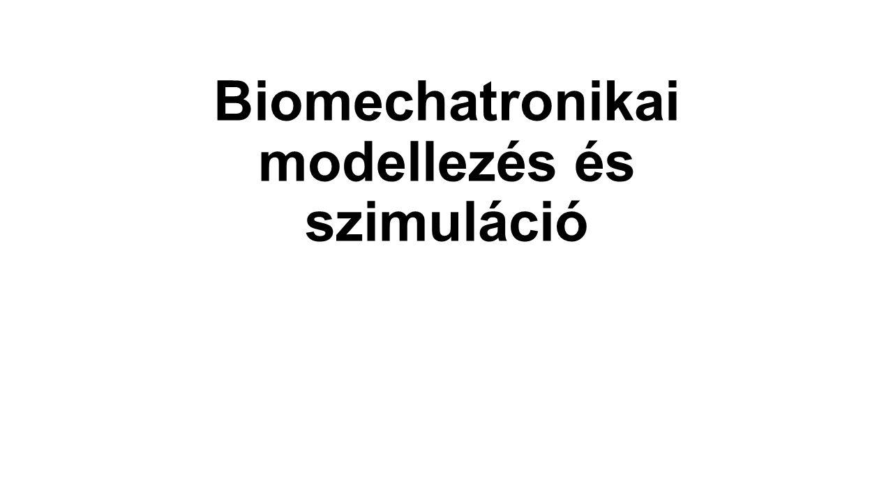 Biomechatronikai modellezés és szimuláció