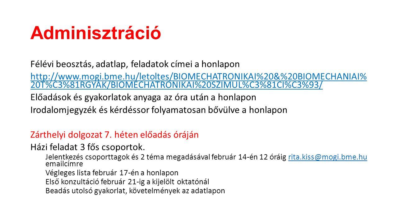 Adminisztráció Félévi beosztás, adatlap, feladatok címei a honlapon http://www.mogi.bme.hu/letoltes/BIOMECHATRONIKAI%20&%20BIOMECHANIAI% 20T%C3%81RGYA
