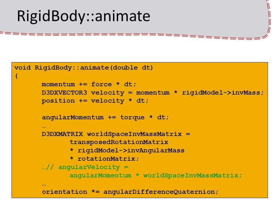 Vezérlés feladata forgatónyomaték és erő kiszámítása class RigidBody : virtual public Entity { protected: RigidModel* rigidModel; D3DXVECTOR3 position; D3DXQUATERNION orientation; D3DXVECTOR3 momentum; D3DXVECTOR3 angularMomentum; D3DXVECTOR3 force; D3DXVECTOR3 torque;