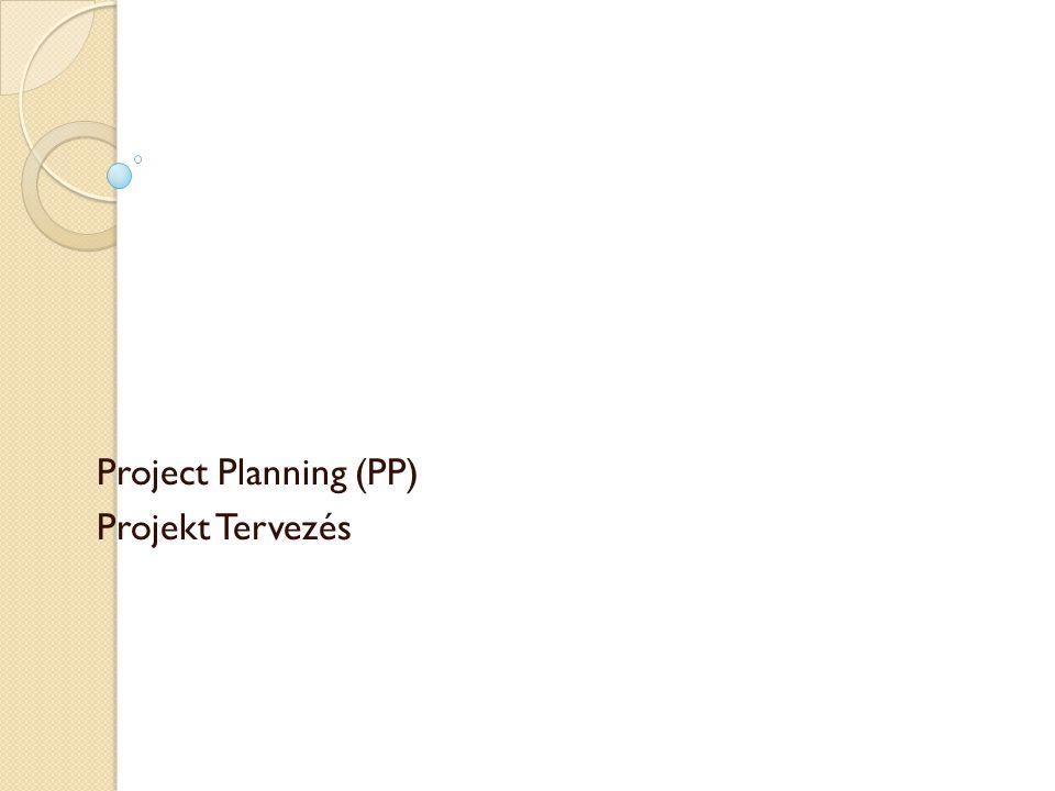 Project Planning (PP) Projekt Tervezés