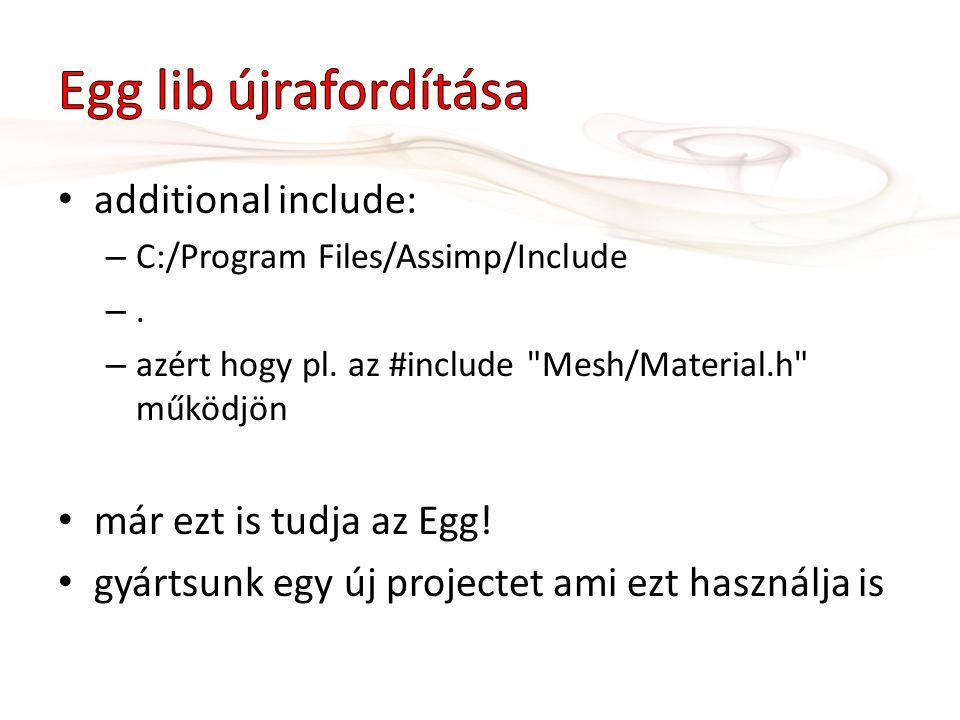 additional include: – C:/Program Files/Assimp/Include –. – azért hogy pl. az #include