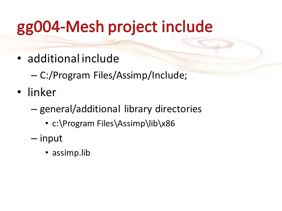 additional include – C:/Program Files/Assimp/Include; linker – general/additional library directories c:\Program Files\Assimp\lib\x86 – input assimp.l