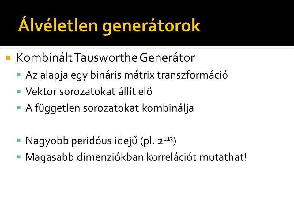  Kombinált Tausworthe Generátor  Az alapja egy bináris mátrix transzformáció  Vektor sorozatokat állít elő  A független sorozatokat kombinálja  N