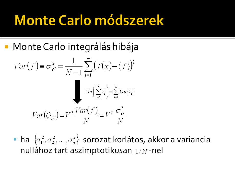  Monte Carlo integrálás hibája  ha sorozat korlátos, akkor a variancia nullához tart aszimptotikusan -nel