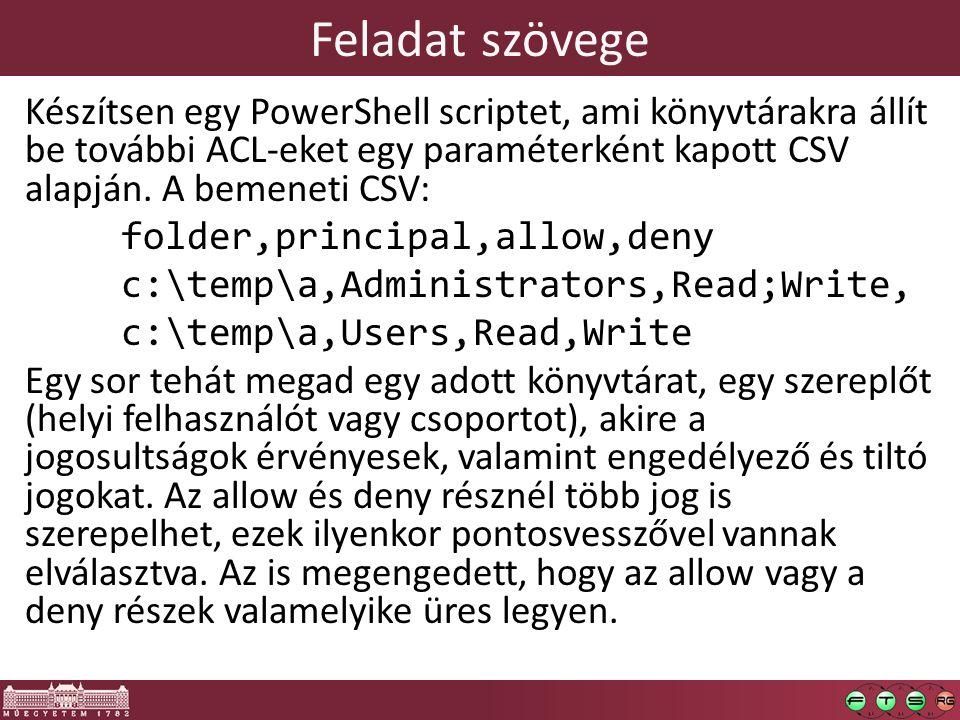 Feladat szövege Készítsen egy PowerShell scriptet, ami könyvtárakra állít be további ACL-eket egy paraméterként kapott CSV alapján.