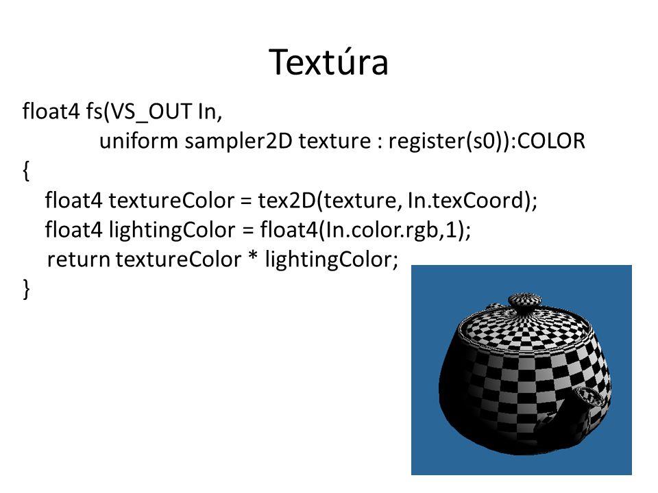 Textúra float4 fs(VS_OUT In, uniform sampler2D texture : register(s0)):COLOR { float4 textureColor = tex2D(texture, In.texCoord); float4 lightingColor = float4(In.color.rgb,1); return textureColor * lightingColor; }