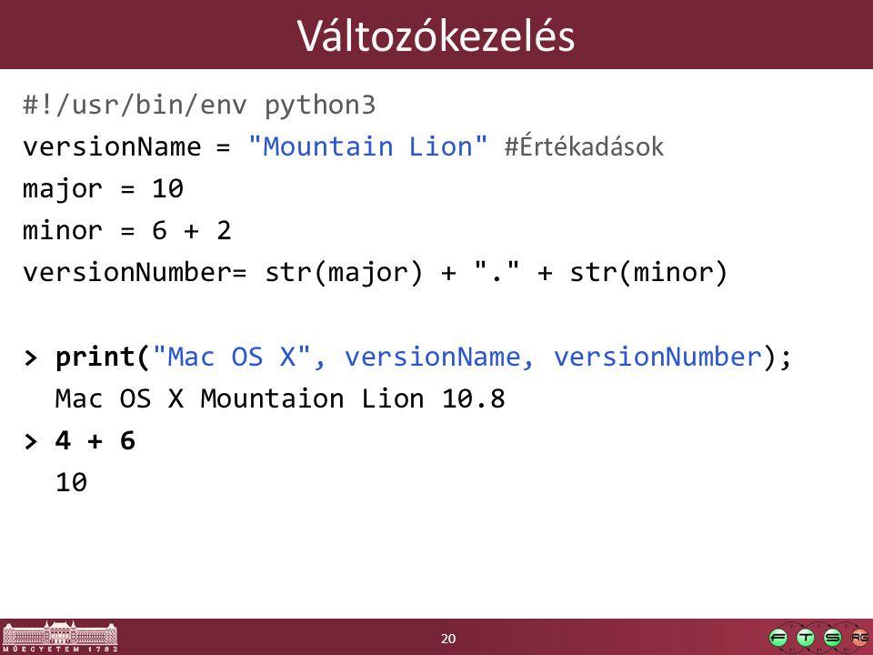 Változókezelés #!/usr/bin/env python3 versionName =