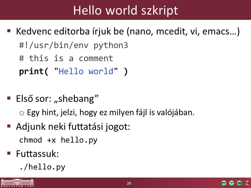 """Hello world szkript  Kedvenc editorba írjuk be (nano, mcedit, vi, emacs…) #!/usr/bin/env python3 # this is a comment print( Hello world )  Első sor: """"shebang o Egy hint, jelzi, hogy ez milyen fájl is valójában."""