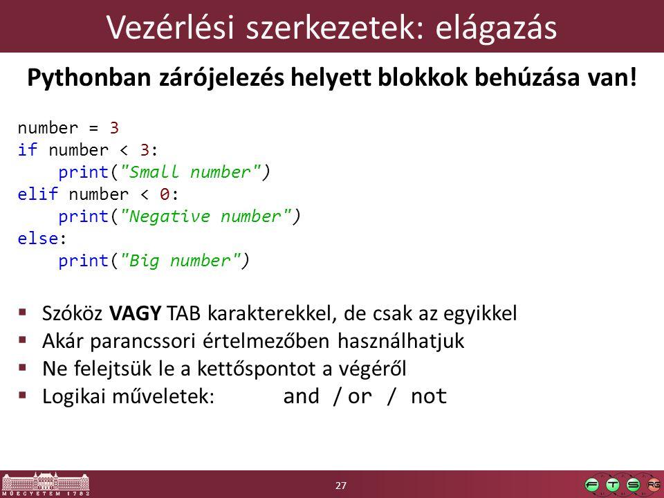Vezérlési szerkezetek: elágazás Pythonban zárójelezés helyett blokkok behúzása van.