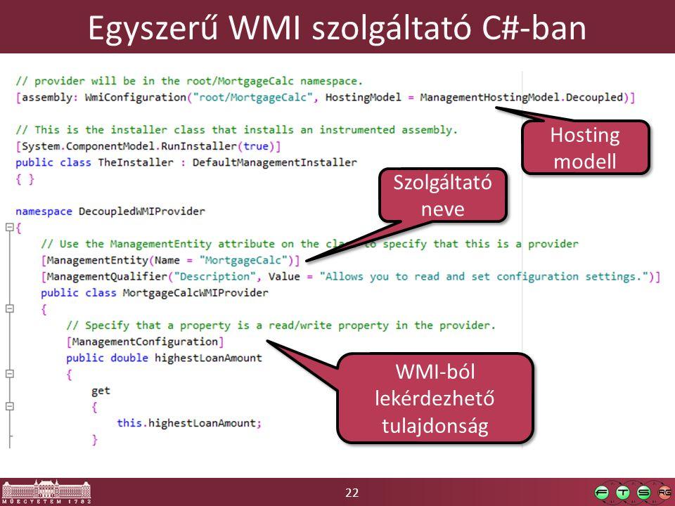 22 Egyszerű WMI szolgáltató C#-ban Hosting modell Szolgáltató neve WMI-ból lekérdezhető tulajdonság