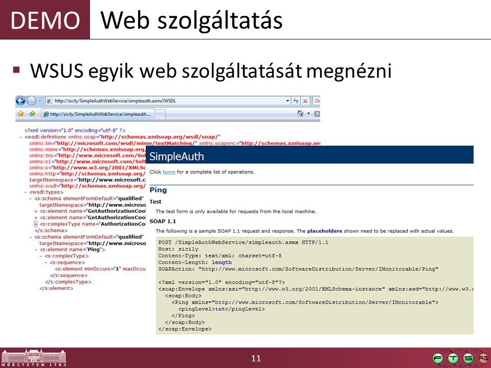 11 DEMO  WSUS egyik web szolgáltatását megnézni Web szolgáltatás