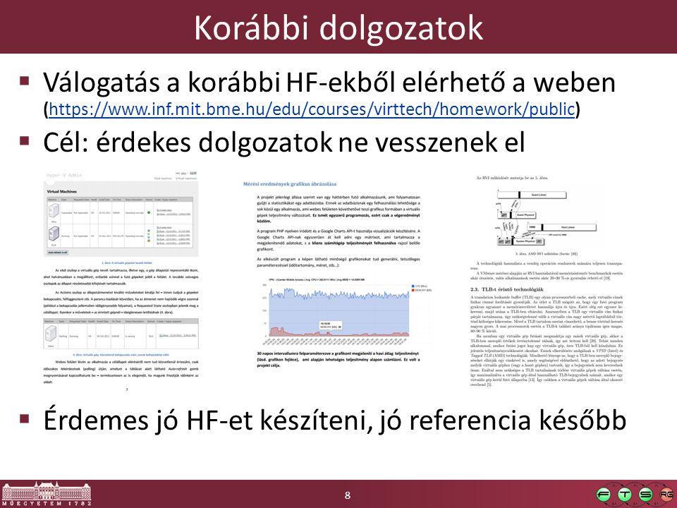 Korábbi dolgozatok  Válogatás a korábbi HF-ekből elérhető a weben (https://www.inf.mit.bme.hu/edu/courses/virttech/homework/public)https://www.inf.mi