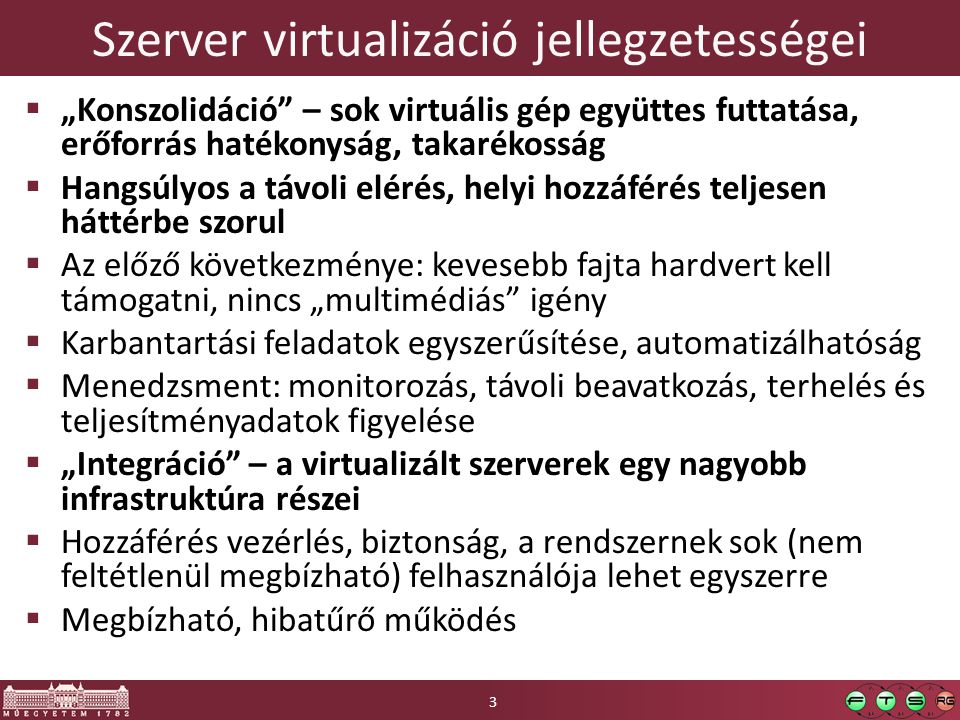 Microsoft Hyper-V  Microsoft bare-metal virtualizációs megoldása o Jelenleg: 3.