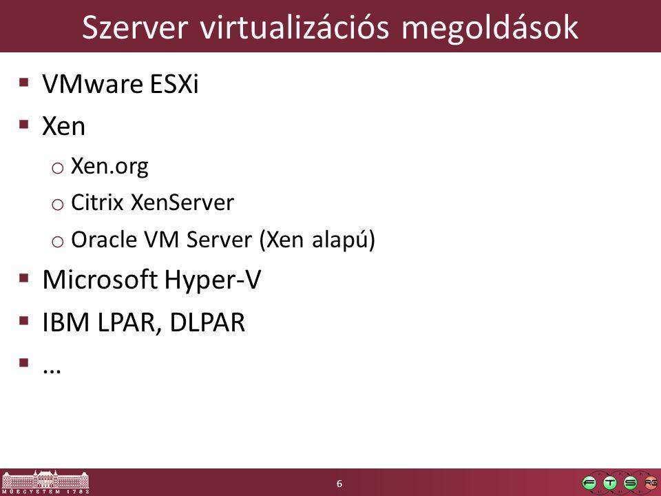 Tartalom  Jellegzetességek  Távoli hozzáférés megvalósítása  Háttértárak virtualizációja  VMware ESXi architektúra  Microsoft Hyper-V architektúra  Xen architektúra  Erőforrás-gazdálkodás 7